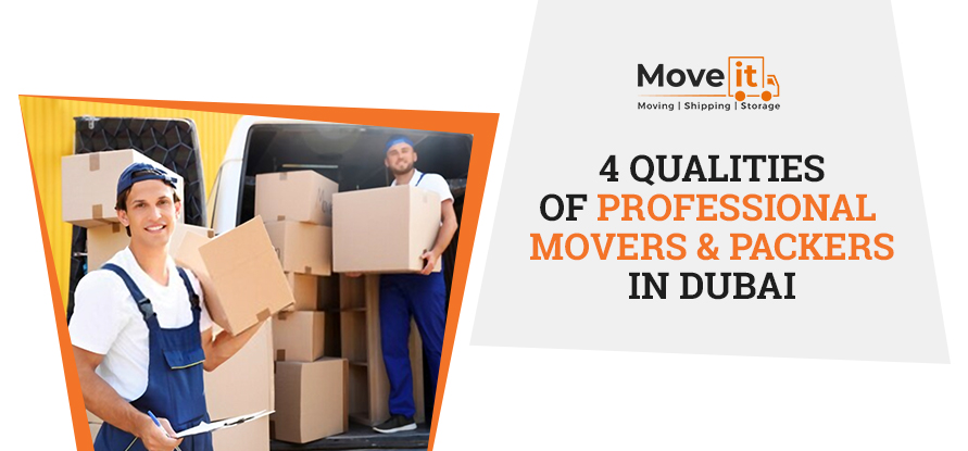 4 QUALITIES OF PROFESSIONAL MOVERS AND PACKERS IN DUBAI