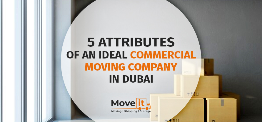 ideal commercial moving company in dubai