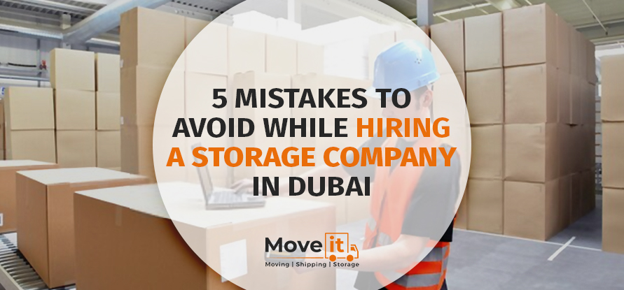 5 MISTAKES TO AVOID WHILE HIRING A STORAGE COMPANY IN DUBAI